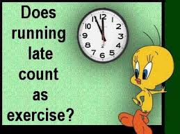 Running late as exercise